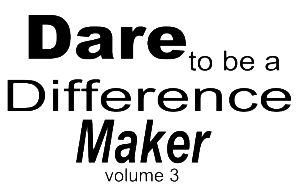 Dare to be a Difference Maker vol 3